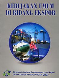 Kebijakan Umum di Bidang Ekspor 2007